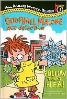 Goofball Malone Ace Detective: Follow That Flea!: All Aboard Mystery Reader Station Stop 3 - Stephen Mooser, Brian Biggs