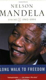 Long Walk to Freedom (Volume 2: 1962 - 1994) - Nelson Mandela