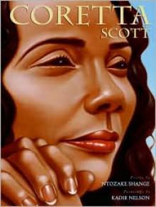Coretta Scott - Ntozake Shange,Kadir Nelson