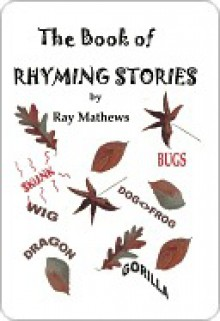 The Book of Rhyming Stories - Ray Mathews