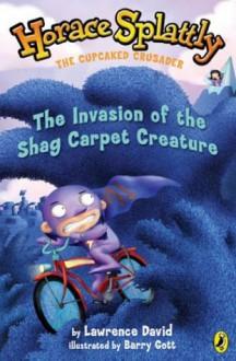 Invasion of the Shag Carpet Creature - Lawrence David, Barry Gott