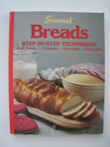 Breads: Step by Step Techniques - Sunset Books
