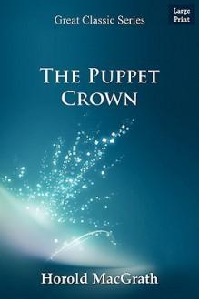 The Puppet Crown - Harold MacGrath