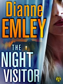 The Night Visitor - Dianne Emley
