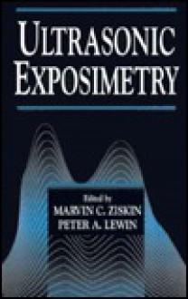 Ultrasonic Exposimetry - Peter A. Lewin