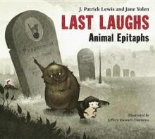 Last Laughs - J. Patrick Lewis, Jane Yolen