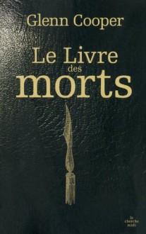 Le livre des morts (French Edition) - Glenn Cooper, Carine Chichereau
