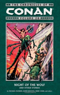 The Chronicles of Conan Volume 20: Night of the Wolf and Other Stories - Michael L. Fleisher