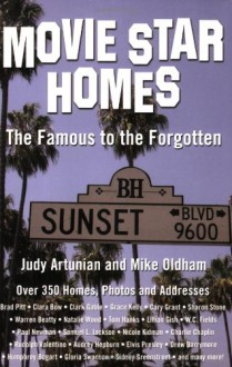Movie Star Homes: The Famous to the Forgotten - Judy Artunian, Mike Oldham