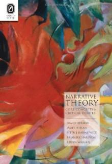 Narrative Theory: Core Concepts and Critical Debates - David Herman, James Phelan, Peter J. Rabinowitz, Brian Richardson, Robyn R. Warhol