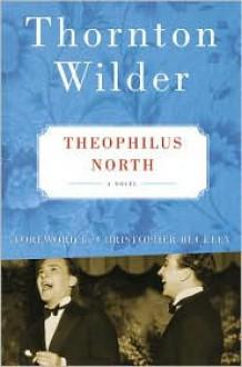Theophilus North - Thornton Wilder, Christopher Buckley
