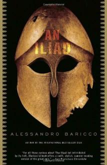 An Iliad - Alessandro Baricco