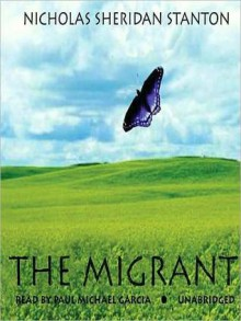 The Migrant (MP3 Book) - Nicholas Sheridan Stanton, Paul Michael Garcia