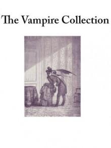 The vampire collection (Carmilla ; Dracula ; Dracula's Guest ; The House of the Vampire ; The Vampyre) - Joseph Sheridan Le Fanu, Bram Stoker, George Sylvester Viereck, John William Polidori