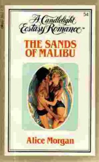 The Sands of Malibu (Candlelight Ecstasy, #54) - Alice Morgan