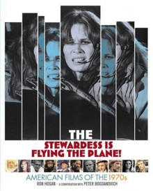 The Stewardess Is Flying The Plane! American Films of the 1970s - Ron Hogan