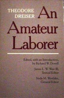 An Amateur Laborer - Theodore Dreiser