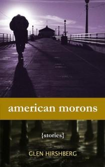 American Morons - Glen Hirshberg