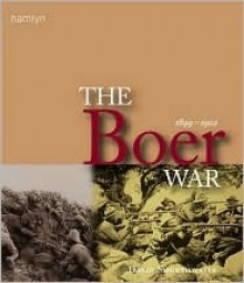 The Boer War: 1899-1902 - David Smurthwaite