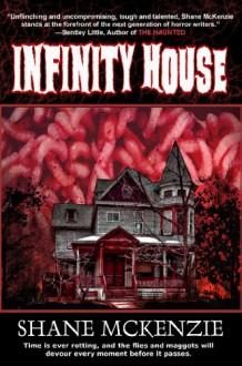 Infinity House - Shane McKenzie