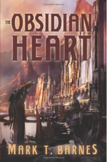 The Obsidian Heart - Mark T. Barnes