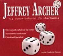 Trzy opowiadania do słuchania - Jeffrey Archer