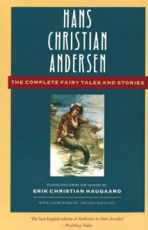 The Complete Fairy Tales and Stories - Hans Christian Andersen, Erik Christian Haugaard, Virginia Haviland