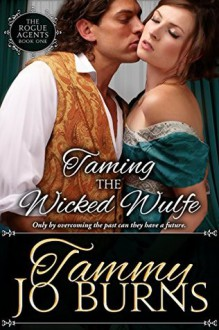 Taming the Wicked Wulfe - Tammy Jo Burns