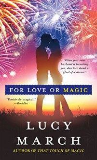 For Love or Magic - Lucy March