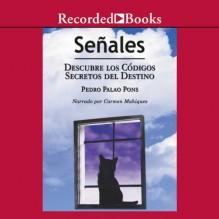 Senales: Descubre los codigos secretos del destino (Texto Completo) - Pedro Pablo Pons, Carmen Mahiques, Recorded Books