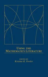 Using the Mathematics Literature - Kristine Fowler