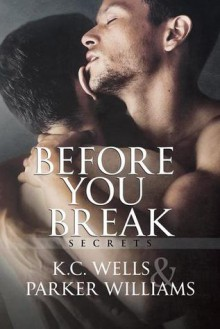 Before You Break - K.C. Wells, Katrina Parker Williams