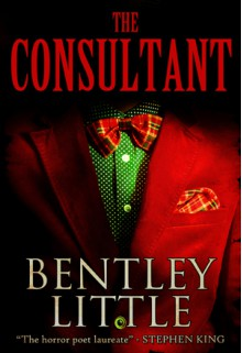 The Consultant - Bentley Little