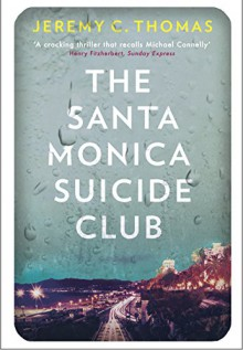 The Santa Monica Suicide Club - Jeremy C. Thomas