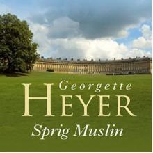 Sprig Muslin - Georgette Heyer,Sian Phillips