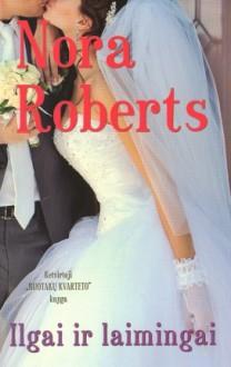 Ilgai ir laimingai - Rasa Racevičiūtė, Nora Roberts