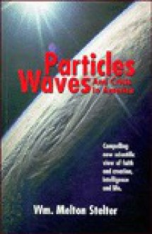 Particles Waves And Crises in America - Wm. Melton Stelter