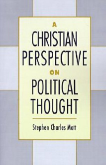 A Christian Perspective on Political Thought - Stephen Charles Mott