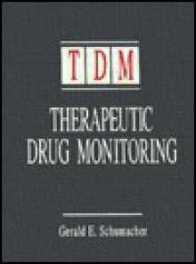 Therapeutic Drug Monitoring - Gerald E. Schumacher