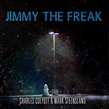 Jimmy the Freak - Pete Kahle,Charles Colyott,Mark Steensland