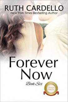 Forever Now - Ruth Cardello