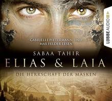 Elias & Laia - Die Herrschaft der Masken - Sabaa Tahir, Andy Matern, Max Felder, Gabrielle Pietermann, Barbara Imgrund