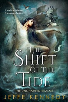 The Shift of the Tide (The Uncharted Realms) (Volume 3) - Jeffe Kennedy