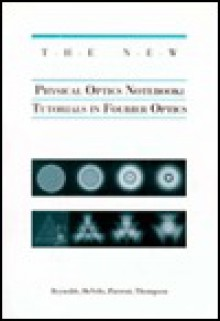 The New Physical Optics Notebook: Tutorials in Fourier Optics - George O. Reynolds