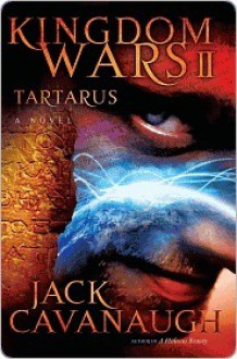 Tartarus (Kingdom Wars Series #2) - Jack Cavanaugh