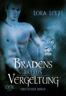 Breeds: Bradens Vergeltung - Lora Leigh