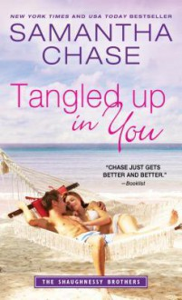 Tangled Up in You (The Shaughnessy Brothers #7) - Samantha Chase