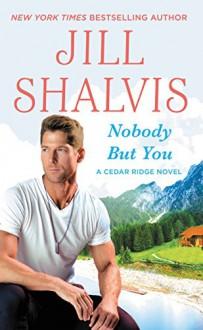 Nobody But You (Cedar Ridge) - Jill Shalvis