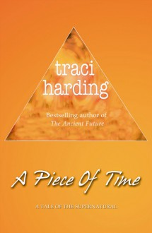 A Piece of Time - Traci Harding