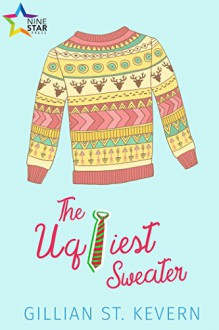 The Ugliest Sweater - Gillian St. Kevern